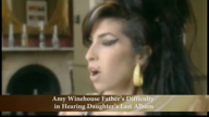 Amy Winehouse Father's Difficulty in Hearing Daughter's Last Album